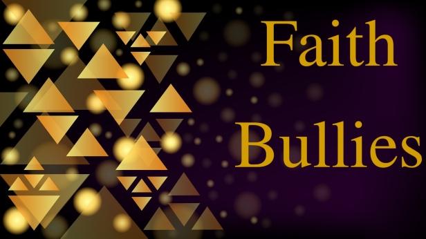 Faith Bully