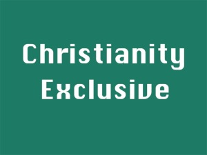 Christianity Exclusive