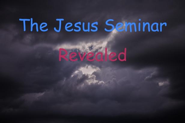 Jesus Seminar Revealed